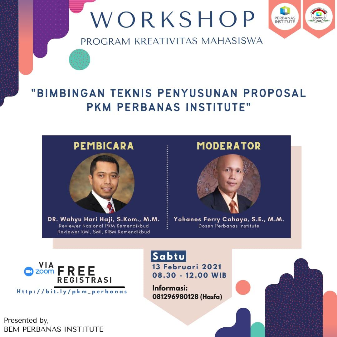 WORKSHOP PENYUSUNAN PROPOSAL PROGRAM KREATIVITAS MAHASISWA (PKM)